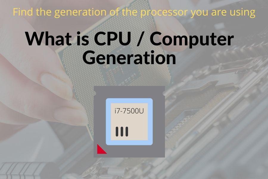 Computer / Processor generations